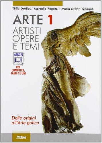 Arte. Artisti. Dalle origini all'arte gotica. Per le Scuole superiori. Con espansione online: 1