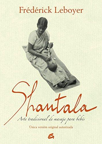 Shantala: Arte tradicional de masaje para bebs