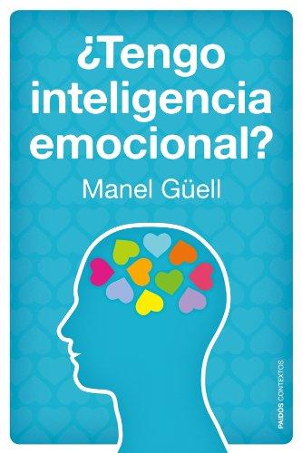 ¿Tengo inteligencia emocional? por Manuel Güell i Barceló
