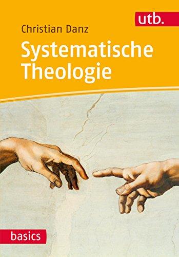 Systematische Theologie (utb basics, Band 4613)