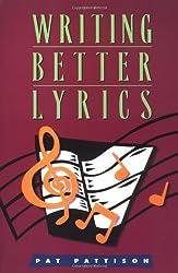 Writing Better Lyrics by Pat Pattison (2001-07-15)