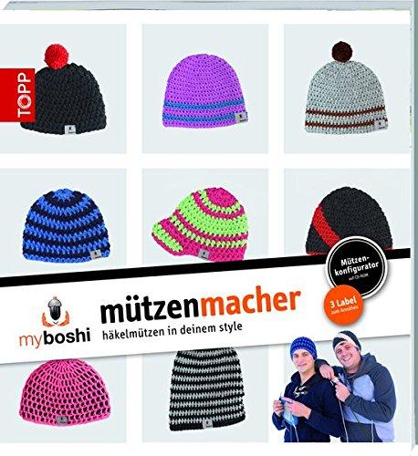 myboshi - Mützenmacher: Mützen in deinem Style selber häkeln (Taschenbuch)