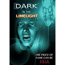 Dark in the Limelight by Horrified Press (2013-10-07)