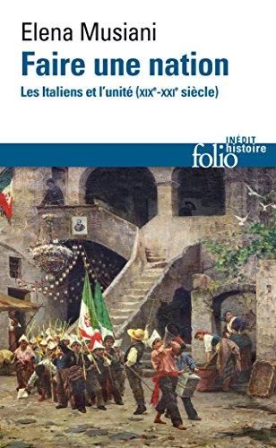 Faire une nation. Les Italiens et l'unit (XIX-XXI sicle)