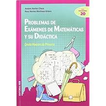 Problemas de exámenes de Matemáticas y su didáctica: Grado Maestro de Primaria (Ciudad de las Ciencias)