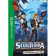 Slugterra 08 - L'invincible maître