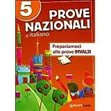 Prove nazionali di italiano. Prepariamoci alle prove INVALSI. Per la 5ª classe elementare
