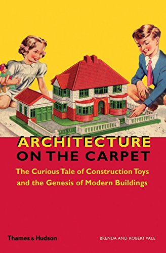 Architecture on the Carpet: The Curious Tale of Construction Toys and the Genesis of Modern Buildings by Brenda Vale (1-Jul-2013) Hardcover
