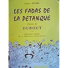 Les fadas de la pétanque. Règlement officiel de la fédération internationale.Dessins de Dubout. Editions Pastorelly. 1963. (Sport, Pétanque)