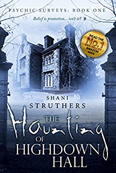Psychic Surveys Book One: The Haunting of Highdown Hall - A Supernatural Thriller by [Struthers, Shani]