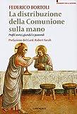 eBook Gratis da Scaricare La distribuzione della comunione sulla mano Profili storici giuridici e pastorali (PDF,EPUB,MOBI) Online Italiano