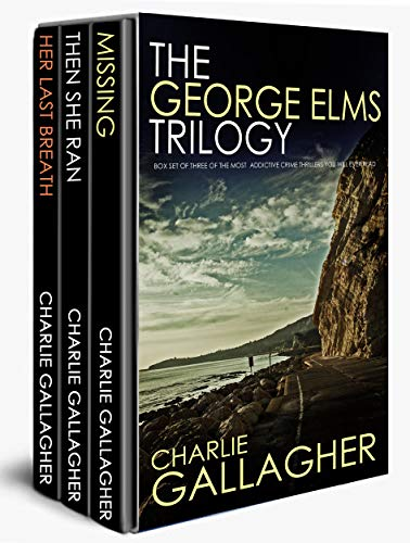 THE GEORGE ELMS TRILOGY three of the most addictive crime thrillers you will ever read by [GALLAGHER, CHARLIE]