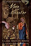 The Collected Fantasies of Clark Ashton Smith - The Maze of the Enchanter (English Edition) - Format Kindle - 9781597803656 - 10,42 €