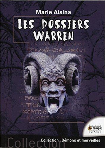 Les Dossiers Warren : Annabelle, Conjuring, Enfield, Le Loup-Garou de Londres... Les plus célèbres affaires des enquêteurs du paranormal Ed et Lorraine Warren par Marie Alsina