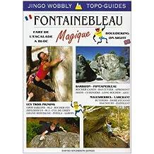 Fontainebleau Magique: Bouldering Guidebook
