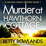 Best Audible Mysteries - Murder at Hawthorn Cottage: A Melissa Craig Mystery Review