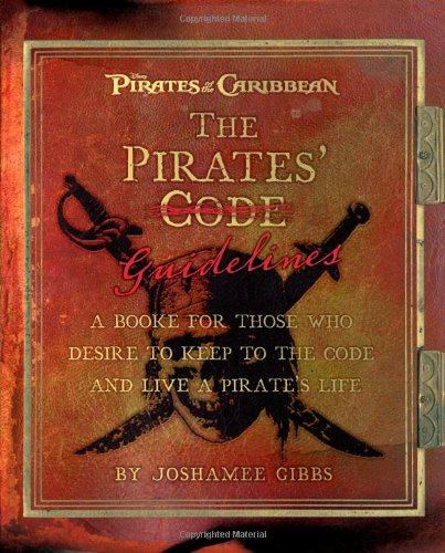 s: A Book for Those Who Desire to Keep to the Code and Live a Pirate's Life: A Booke for Those Who Desire to Keep to the Code and Live a Pirate's Life (Pirates of the Caribbean) (Adult Pirate Film)