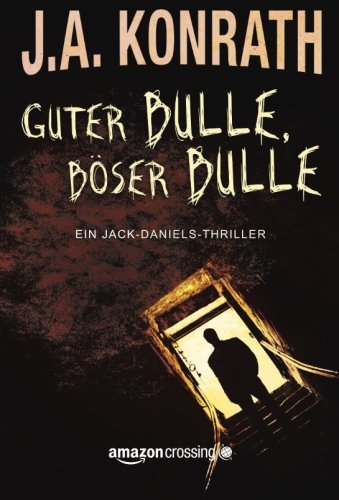 Preisvergleich Produktbild Guter Bulle, böser Bulle (Ein Jack-Daniels-Thriller, Band 2)