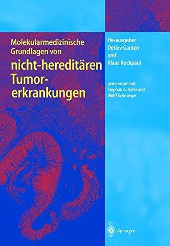 Molekularmedizinische Grundlagen von nicht-hereditären Tumorerkrankungen (Molekulare Medizin)