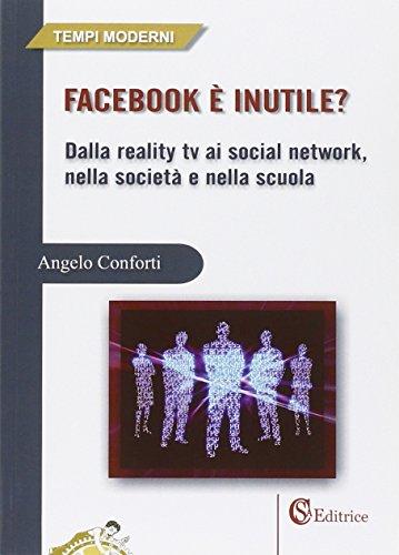 facebook-e-inutile-dalla-reality-tv-ai-social-network-nella-societa-e-nella-scuola