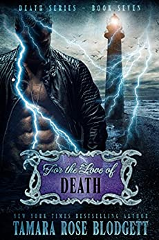 For the Love of Death (#7): A Dark Dystopian Paranormal Romance (The Death Series) (English Edition) von [Blodgett, Tamara Rose]