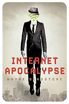Internet Apocalypse di [Gladstone, Wayne]
