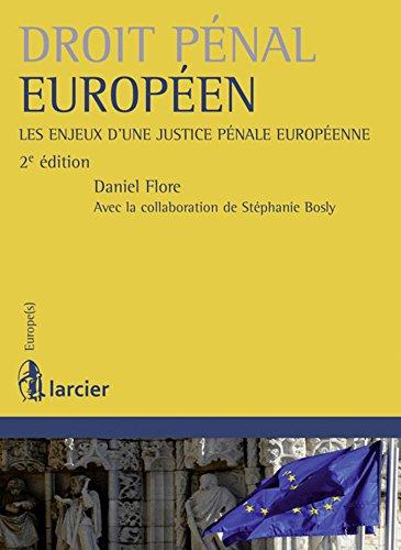 Droit pénal européen: Les enjeux d'une justice pénale européenne