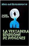 Libros Descargar en linea La Vertadera Sindrome de Diogenes Contes Filosofics Que es Filosofia Book 3 Catalan Edition (PDF y EPUB) Espanol Gratis