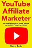 YouTube Affiliate Marketer: Use Video Marketing to Review Amazon and Clickbank Products on YouTube (English Edition)