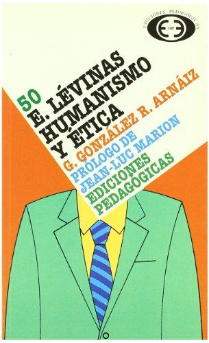 E. Levinas : humanismo y ética