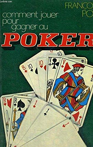 Comment jouer pour gagner au poker
