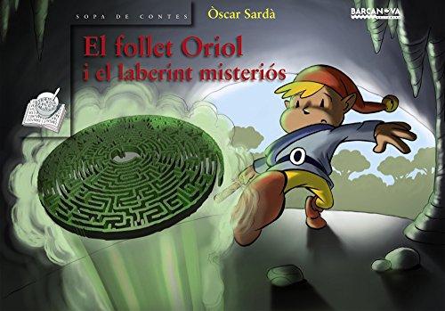 El Follet Oriol I El Laberint Misterios (Books Club. Sopa De Contes/ Children's Books. Contes's Soup) por Oscar Sarda