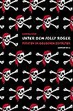 Unter dem Jolly Roger: Piraten im Goldenen Zeitalter