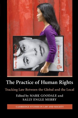 The Practice of Human Rights: Tracking Law Between the Global and the Local (Cambridge Studies in Law and Society)