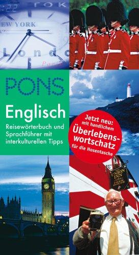 PONS Reisewörterbuch Englisch mit Überlebenswortschatz: Reisewörterbuch und Sprachführer mit...