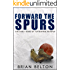 Forward the Spurs: The Early Years of Tottenham Hotspur