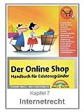 Internetrecht - Informationspflichten, Widerrufsbelehrung und Datenschutz (OnlineShopBuch 7) - Susanne Angeli, Wolfgang Kundler