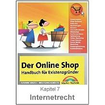 Internetrecht - Informationspflichten, Widerrufsbelehrung und Datenschutz (OnlineShopBuch 7)