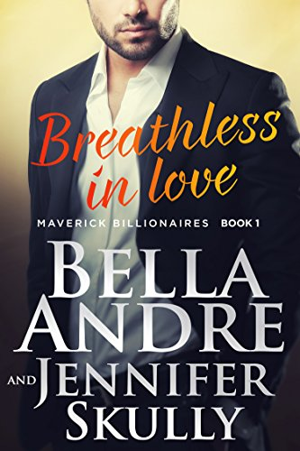 Breathless In Love (The Maverick Billionaires, Book 1) par Bella Andre