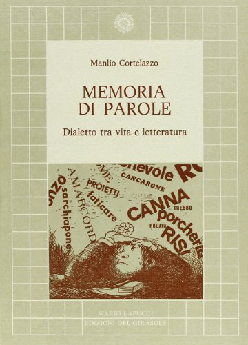 Memoria di parole. Dialetto fra vita e letteratura