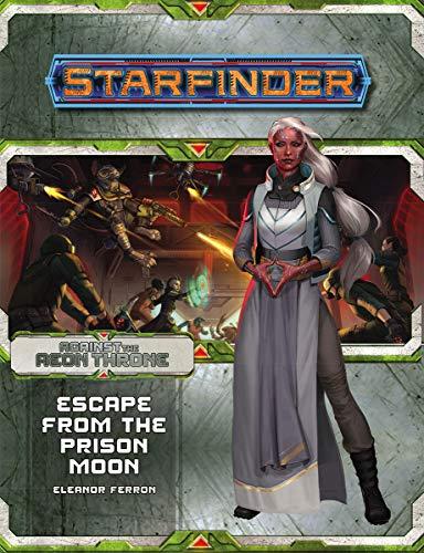 Starfinder Adventure Path: Escape from the Prison Moon (Against the Aeon Throne 2 of 3) por Eleanor Ferron
