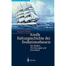 Riedls Kulturgeschichte der Evolutionstheorie: Die Helden, ihre Irrungen und Einsichten (German Edition) by Rupert Riedl (2002-09-26)
