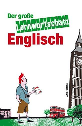 Der große Lernwortschatz Englisch: 15000 Stichworte zu 150 Themen