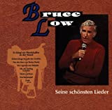 Songtexte von Bruce Low - Seine schönsten Lieder