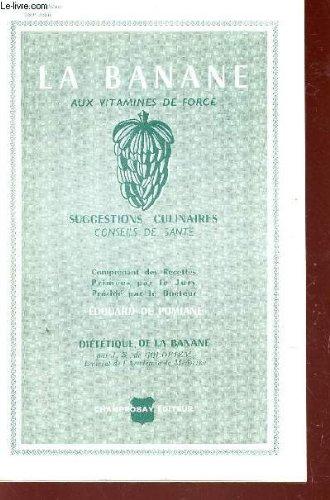 LA BANANE AUX VITAMINES DE FORCE - SUGGESTIONS CULINAIRES - CONSEILS DE SANTE.