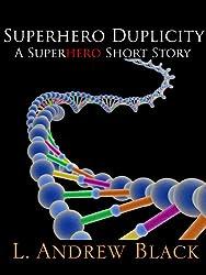 Superhero Duplicity: A Superhero Short Story