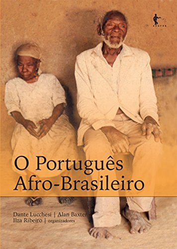 O Português Afro-Brasileiro (Portuguese Edition) por Dante Lucchesi
