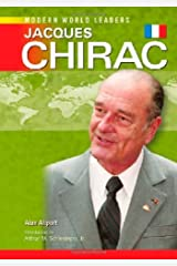 Jacques Chirac (Modern World Leaders) by Alan Allport (2007-06-30) School & Library Binding