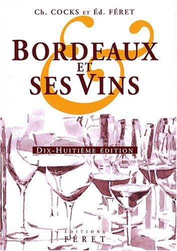Bordeaux et ses vins par Charles Cocks, Edouard Féret, Bruno Boidron, Collectif