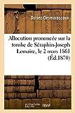Allocution prononcée sur la tombe de Séraphin-Joseph Lemaire: le 2 mars 1861, à Prémesques Nord par Duriez-Desmarescaux,